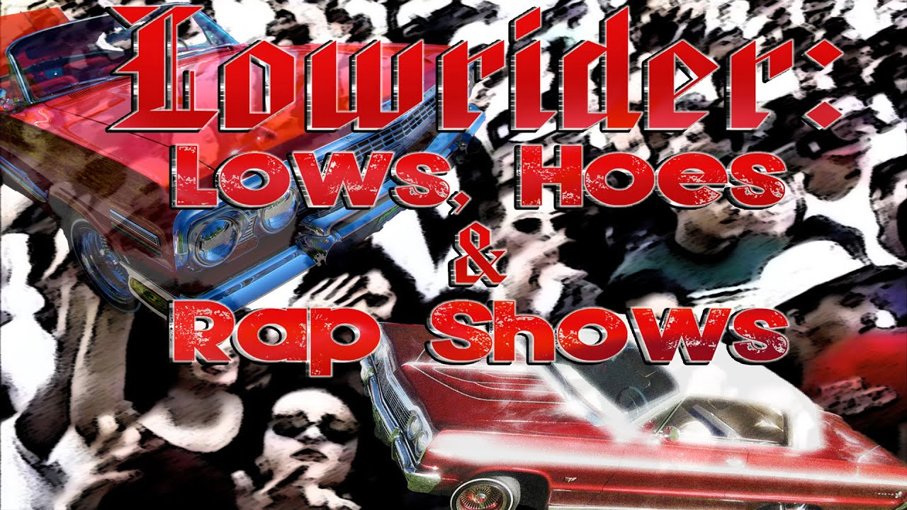 Lowrider Lows Hoes And Rap Shows Movie Trailer   FlixHouse