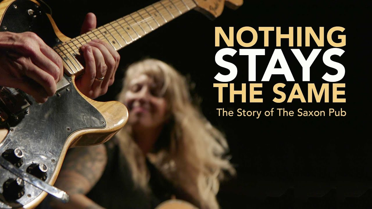 Nothing Stays The Same: The Story Of The Saxon Pub Full Documentary   Official Trailer   FlixHouse